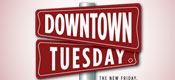 Downtown Tuesday