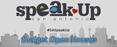 Speak Up San Antonio: Post Proposed Budget Open Houses Schedule