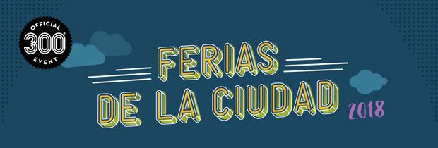Ferias de la Ciudad 2018 - Official Tricentennial Event