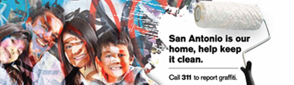 No Graffiti SA. San Antonio is our home, help keep it clean. Call 311 to report graffiti.