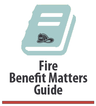 Fire Benefit Matters Guide