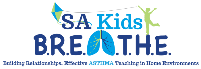 SA Kids B.R.E.A.T.H.E. (Building Relationships, Effective ASTHMA Teaching in Home Environments