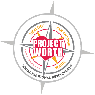 Project Worth: Healthy San Antonio Youth; Social Emotional Development