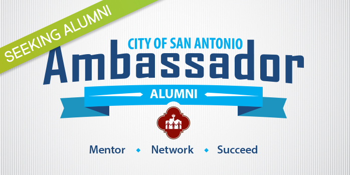 City of San Antonio Ambassador Alumni - Mentor, Network, Succeed