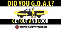 Did you G.O.A.L.? Get Out and Look. Driver Safety Program