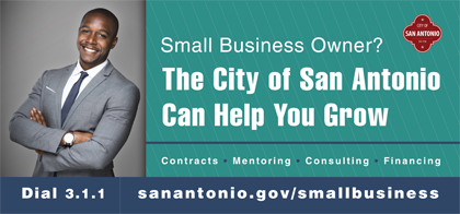 Small Business Owner? The City of San Antonio Can Help You Grow! Contacts * Mentoring * Consulting * Financing - Dial 311 or visit sanantonio.gov/smallbusiness